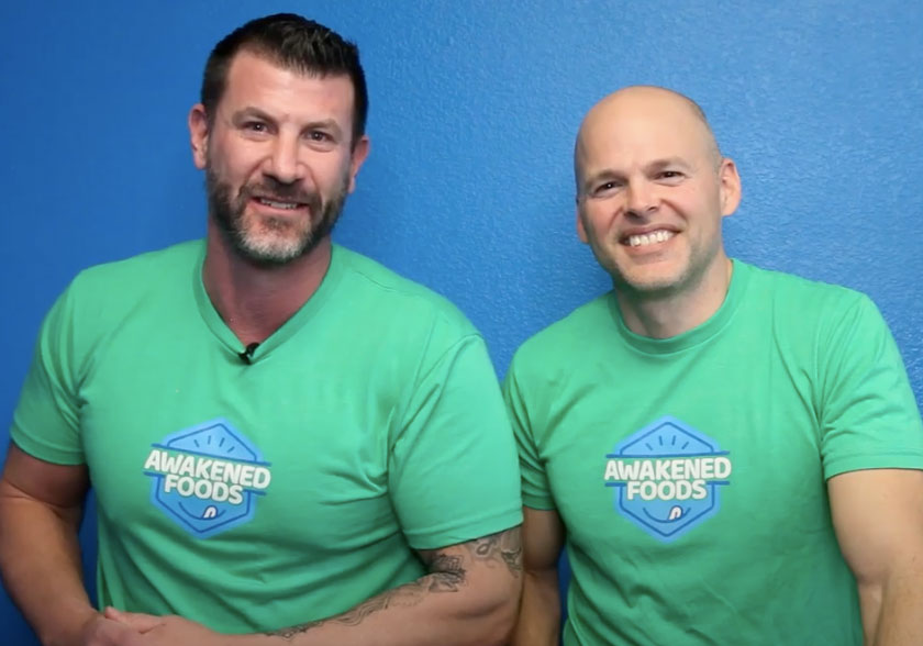 Dustin and Jeff of Awakened Foods